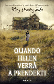 """ Quando Helen verrà a prenderti"" di Mary Downing Hahn."