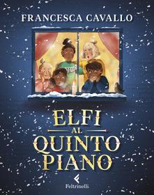 """Elfi al quinto piano"" di Francesca Cavallo."
