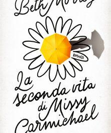 """ La seconda vita di Missy Carmichael"" di Beth Morrey"