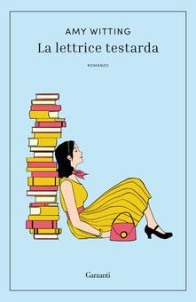 """""""La lettrice testarda"""" di  Amy Witting"""