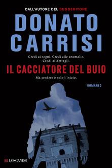Il cacciatore del buio. La trilogia di Marcus di  Donato Carrisi