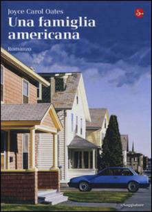 """""""Una famiglia americana"""", di Joyce Carole Oates"""