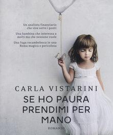 Se ho paura prendimi per mano di Carla Vistarini