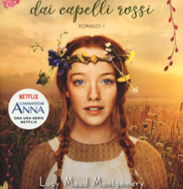 """""""Anna dai capelli rossi""""  di Lucy Maud Montgomery"""