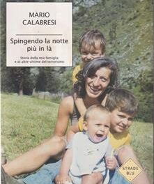 Spingendo la notte più in là Mario Calabresi