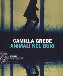 Animali nel buio di Camilla Grebe