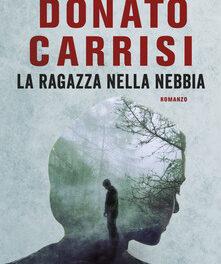 La ragazza nella nebbia  di Donato Carrisi