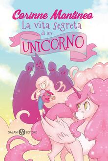 """""""La vita segreta di un unicorno"""" di Corinne Mantineo"""