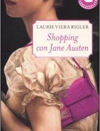 Shopping con Jane Austen di Laurie Viera Rigler