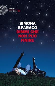 """""""Dimmi che non può finire"""" di Simona Sparaco"""