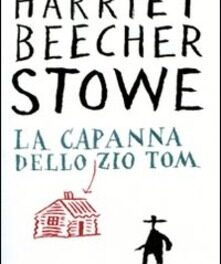 La capanna dello zio Tom di  Harriet Beecher Stowe