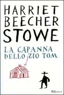 La capanna dello zio Tom di  Harriet Beecher Stowe