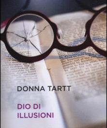 """""""Dio di illusioni"""" di Donna Tartt"""