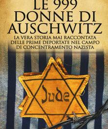 """"""" Le 999 donne di Auschwitz"""" di Heather Dune Macadam"""