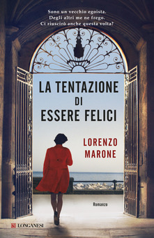 """""""La tentazione di essere felici"""" di  Lorenzo Marone"""