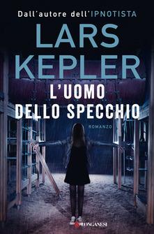 """""""L'uomo dello specchio"""" di Lars Kepler"""