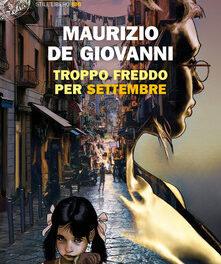 TROPPO FREDDO PER SETTEMBRE di Maurizio De Giovanni