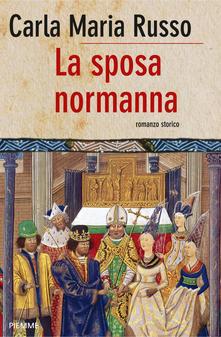 La sposa normanna di Russo Carla Maria