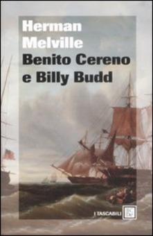 Benito Cereno e Billy Budd di Herman Melville