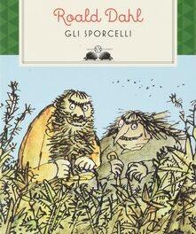 """""""Gli sporcelli"""" di Roald Dahl"""