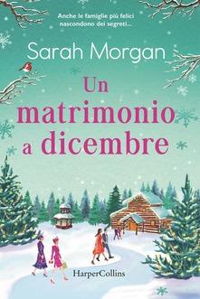 """""""Un matrimonio a dicembre"""" di Sarah Morgan"""
