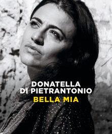 """""""Bella mia"""" di Donatella Di Pietrantonio"""