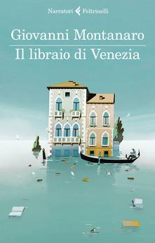 """""""Il libraio di Venezia"""", di Giovanni Montanaro"""