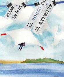 Il vento non si arrende di Elisa Bedoni