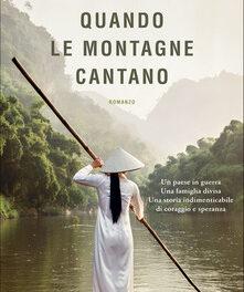 """Quando le montagne cantano "" di Nguyen Phan Que Mai"