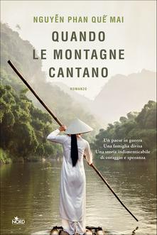 Quando le montagne cantano di Phan Que Mai Nguyen