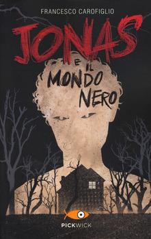 Jonas e il mondo nero  di Francesco Carofiglio
