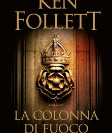 La colonna di fuoco di Ken Follett