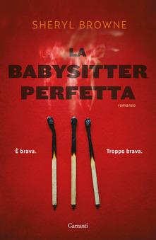 Una babysitter perfetta di Sheryl Browne
