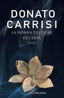 La donna dei fiori di carta Donato Carrisi