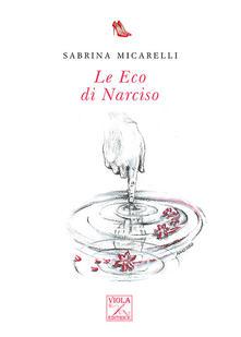 Le Eco di Narciso di Sabrina Micarelli