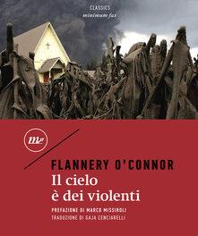 Il cielo è dei violenti di Flannery O'Connor