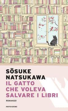 """""""Il gatto che voleva salvare i libri"""", di Sōsuke Natsukawa"""