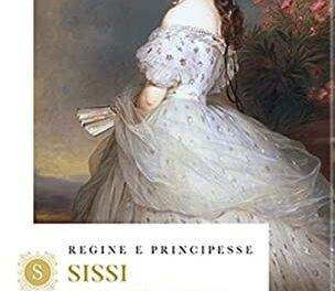 Sissi – Elisabetta d'Austria di Denis Forasacco