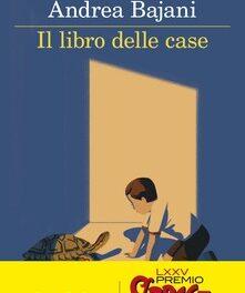 Il libro delle case  di Andrea Bajani