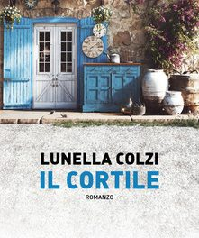 Il cortile di  Lunella Colzi