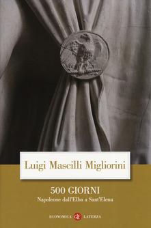 500 giorni. Napoleone dall'Elba a Sant'Elena di  Luigi Mascilli Migliorini