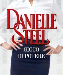 """""""Gioco di potere """" di Danielle Steel."""