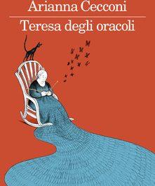 Teresa degli oracoli di Arianna Cecconi