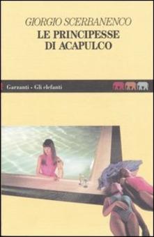 Le principesse di Acapulco Giorgio Scerbanenco