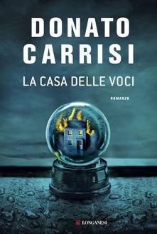 """""""La casa delle voci"""" di Donato Carrisi"""