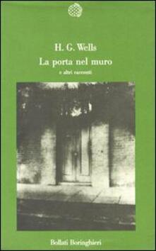 La porta nel muro e altri racconti  di Herbert George Wells