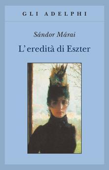 L'eredità di Ester di Sàndor Màrai
