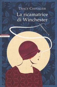La ricamatrice di Winchester  di Tracy Chevalier