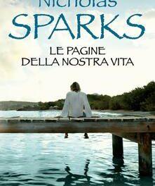 Le pagine della nostra vita di Nicholas Sparks