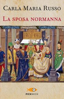La sposa Normanna  di Carla Maria Russo